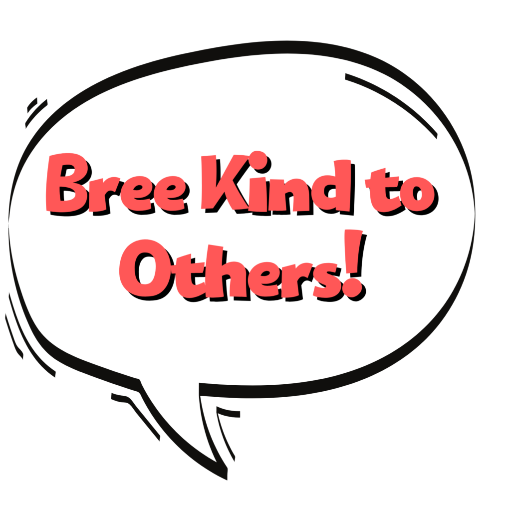 bree kind to others