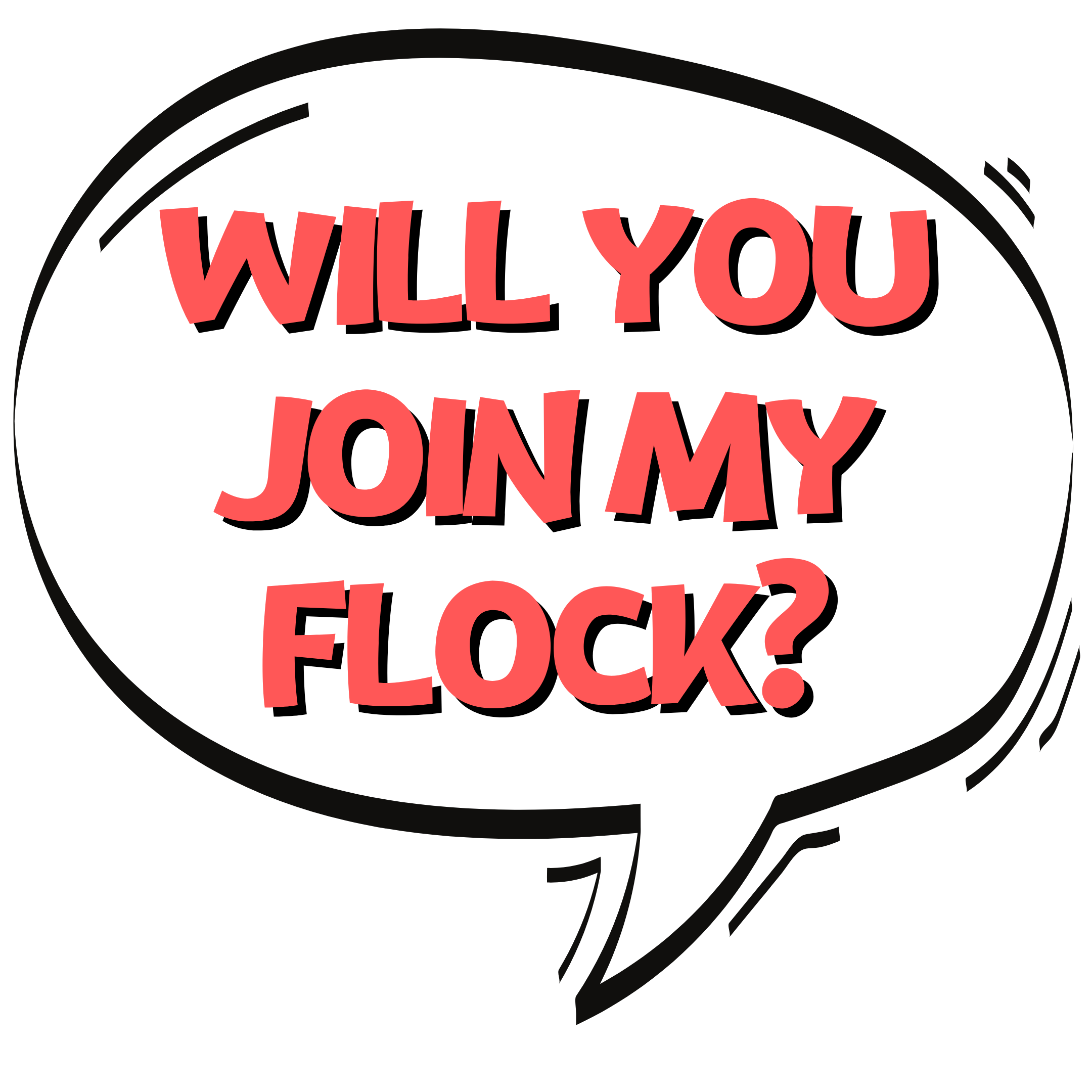 """Speech bubble which says """"will you join my flock?"""""""